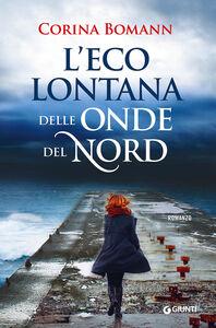 Libro L' eco lontana delle onde del Nord Corina Bomann