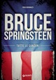 Bruce Springsteen. T