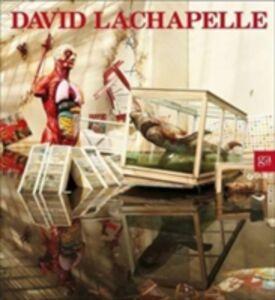 Libro David Lachapelle. Ediz. italiana e inglese