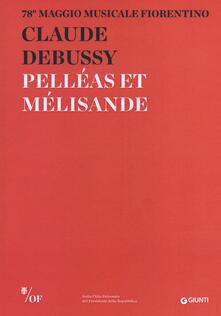 Grandtoureventi.it Claude Debussy. Pelléas et Mélisande. 78° Maggio Musicale Fiorentino. Ediz. multilingue Image