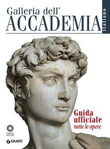 Foto Cover di Galleria dell'Accademia. Guida ufficiale. Tutte le opere, Libro di AA.VV edito da Giunti Editore