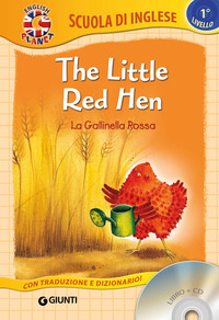 LITTLE RED HEN-LA GALLINELLA ROSSA. CON