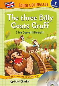 Libro The three billy goats gruff-I tre capretti furbetti. Con CD Audio