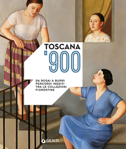 Libro Toscana '900. Da Rosai a Burri. Percorsi inediti tra le collezioni fiorentine