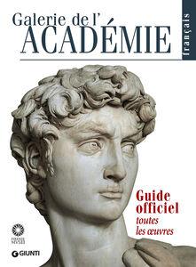 Foto Cover di Galerie de l'Académie. Guide officiel. Toutes les oeuvres, Libro di AA.VV edito da Giunti Editore