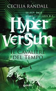 Libro Il cavaliere del tempo. Hyperversum. Vol. 3 Cecilia Randall