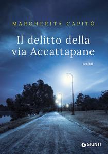 Libro Il delitto della via Accattapane Margherita Capitò