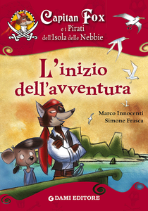 Libro Capitan Fox e i pirati dell'isola delle nebbie. L'inizio dell'avventura Marco Innocenti , Simone Frasca