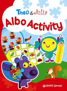 Libro Theo & Julia. Albo activity Francesca Pellegrino