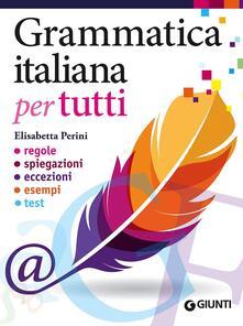Rallydeicolliscaligeri.it Grammatica italiana per tutti. Regole, spiegazioni, eccezioni, esempi, test Image
