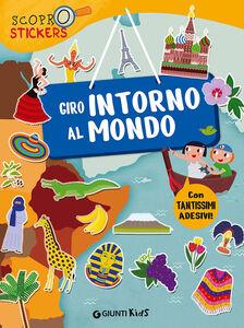 Foto Cover di Giro intorno al mondo. Con adesivi, Libro di Francesca Pellegrino, edito da Giunti Kids