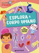 Libro Esplora il corpo umano. Con adesivi Francesca Pellegrino