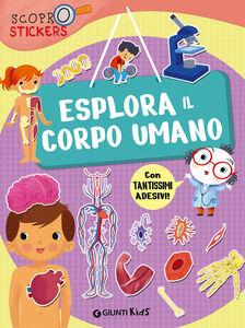 Foto Cover di Esplora il corpo umano. Con adesivi, Libro di Francesca Pellegrino, edito da Giunti Kids