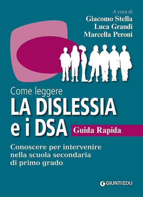 Come leggere la dislessia e i DSA. Guida rapida. Conoscere per intervenire nella scuola secondaria di primo grado - copertina