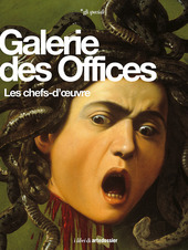 Galerie des Offices. Les chefs-d'oeuvre