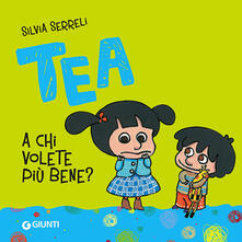 Filmarelalterita.it A chi volete più bene? Tea. Ediz. illustrata Image