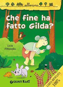 Libro Che fine ha fatto Gilda? Licia Pittarello