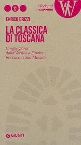 La Classica di Toscana. Cinque giorni dalla Versilia a Firenze per Lucca e San Miniato