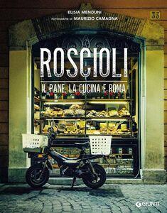 Libro Roscioli. Il pane, la cucina e Roma Elisia Menduni 0