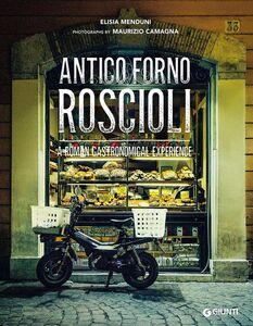 Libro Antico Forno Roscioli. A Roman gastronomical experience Elisia Menduni 0