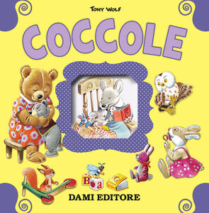 Libro Coccole Anna Casalis , Tony Wolf