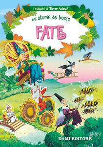 Libro Fate. Le storie del bosco Tony Wolf , Peter Holeinone