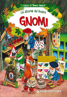 Gnomi. Le storie del bosco. Ediz. illustrata.pdf