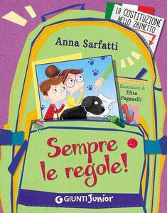 Foto Cover di Sempre le regole!, Libro di Anna Sarfatti, edito da Giunti Junior