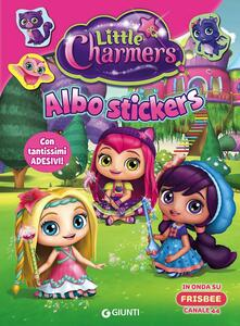 Albo stickers. Little Charmers. Con adesivi. Ediz. illustrata