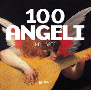 Foto Cover di 100 angeli nell'arte, Libro di  edito da Giunti Editore