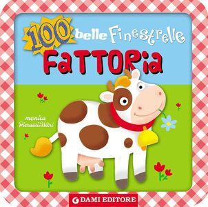 Foto Cover di 100 belle finestrelle alla fattoria, Libro di Anna Casalis, edito da Dami Editore