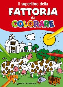 Libro Il superlibro della fattoria da colorare Matt Wolf