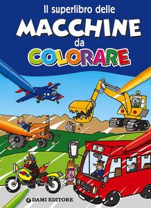 Libro Il superlibro delle macchine da colorare Umberto Fizialetti