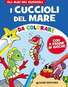 Foto Cover di I cuccioli del mare da colorare, Libro di  edito da Dami Editore