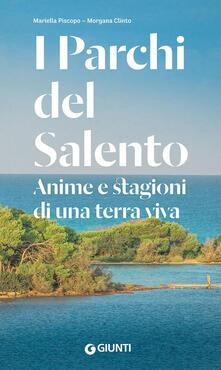 I parchi del Salento. Anime e stagioni di una terra viva - Mariella Piscopo,Morgana Clinto - copertina