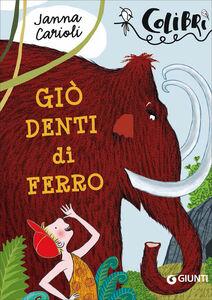 Libro Giò denti di ferro Janna Carioli