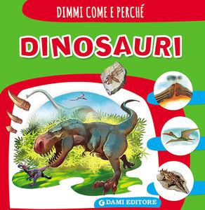 Foto Cover di Dinosauri, Libro di Carolina Quattroccolo, edito da Dami Editore