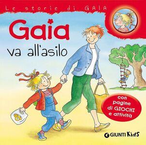 Libro Gaia va all'asilo. Con pagine di giochi e attività Liane Schneider 0