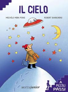 Libro Il cielo a piccoli passi. Con gadget Michel Mira Pons