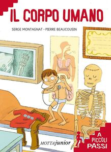Libro Il corpo umano a piccoli passi Serge Montagnat