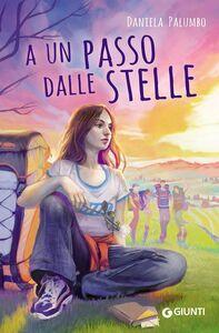 Foto Cover di A un passo dalle stelle, Libro di Daniela Palumbo, edito da Giunti Editore