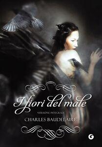 Foto Cover di I fiori del male, Libro di Charles Baudelaire, edito da Giunti Editore