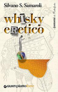 Libro Whisky eretico Silvano S. Samaroli