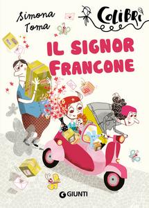 Libro Il signor Francone Simona Toma