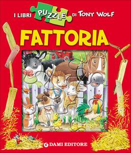 Libro Fattoria. Con 4 puzzle Tony Wolf , Anna Casalis