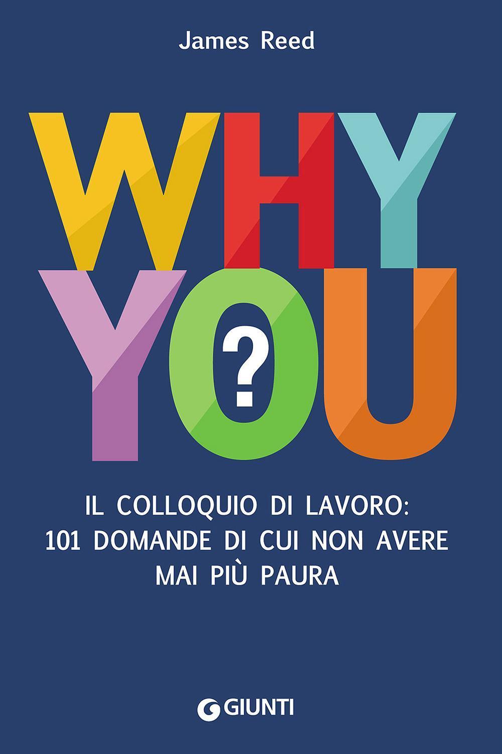 Image of Why you? Il colloquio di lavoro: 101 domande di cui non avere mai più paura