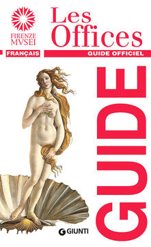 Les Offices. Guide officiel - Gloria Fossi - copertina