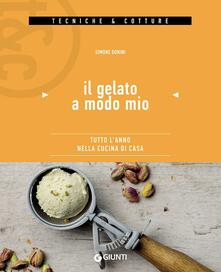 Il gelato a modo mio. Tutto lanno nella cucina di casa.pdf
