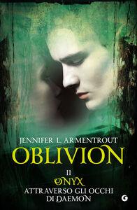 Libro Onix attraverso gli occhi di Daemon. Oblivion. Vol. 2 Jennifer L. Armentrout
