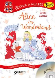 Foto Cover di Alice in Wonderland. Con traduzione e dizionario. Con CD Audio, Libro di Lewis Carroll, edito da Giunti Junior